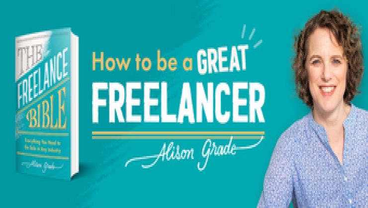 THE FREELANCE BIBLE: HOW TO BE A GREAT FREELANCER