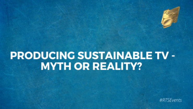 PRODUCING SUSTAINABLE TV - MYTH OR REALITY?