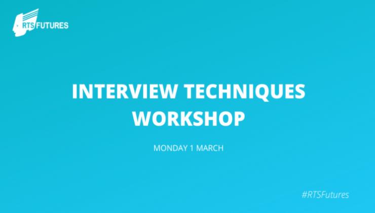 INTERVIEW TECHNIQUES WORKSHOP