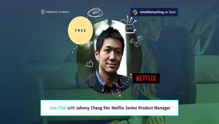 Product Management Live Chat by fmr Netflix Senior Product Manager