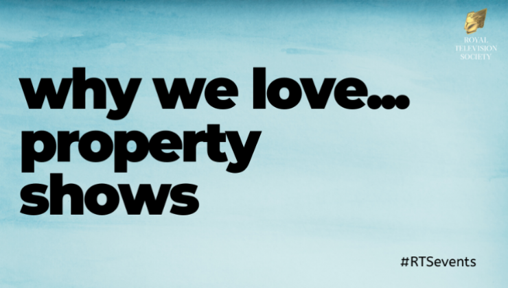 WHY WE LOVE...PROPERTY SHOWS